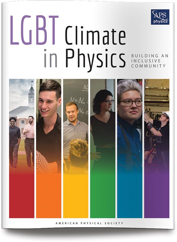 The APS LGBT Climate in Physics report can be downloaded at www.aps.org/programs/lgbt/. Image courtesy of the American Physical Society.