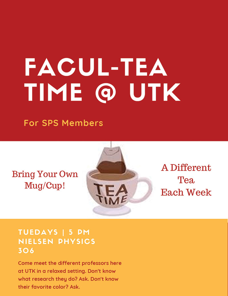 A Facul-TEA Time flyer. Image courtesy of the University of Tennessee, Knoxville, SPS chapter.