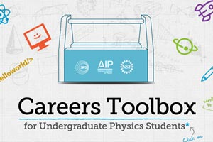 Explore the Careers Toolbox for Undergraduate Physics Students